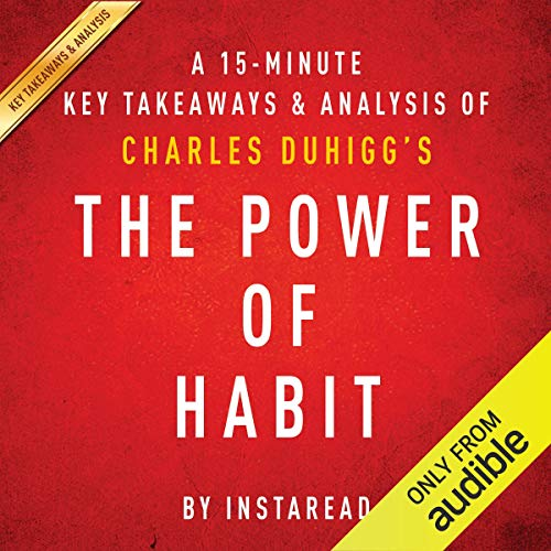 A 15-Minute Key Takeaways & Analysis of Charles Duhigg's The Power of Habit: Why We Do What We Do in Life and Business Titelbild