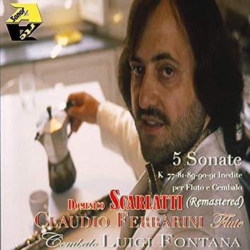 Domenico Scarlatti: 5 Sonate Inedite K 77-81-89-90-91 (Remastered)