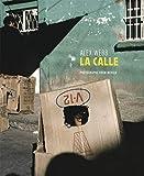 Alex Webb: La Calle: Photographs from Mexico [Idioma Inglés]