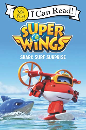 Super Wings: Shark Surf Surprise (My First I Can Read)