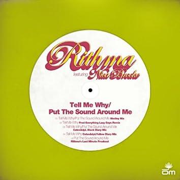 Tell Me Why / Put the Sound Around Me
