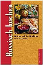 Russisch kochen: Gerichte und ihre Geschichte (Gerichte und ihre Geschichte - Edition dià im Verlag Die Werkstatt)