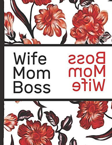 Best Mom Ever: Wife Mom Boss Red Flowers Pretty Blossom Dotted Bullet Notebook Journal Dot Grid Planner Organizer 8.5x11 Inspirational Gifts for Woman