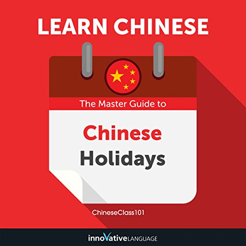 Learn Chinese: The Master Guide to Chinese Holidays for Beginners audiobook cover art