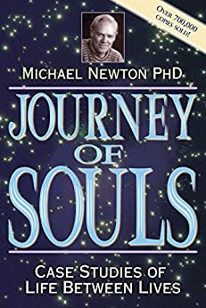 Journey of Souls: Case Studies of Life Between Lives by [Michael Newton]