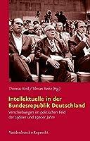 Intellektuelle in der Bundesrepublik Deutschland: Verschiebungen im politischen Feld der 1960er und 1970er Jahre