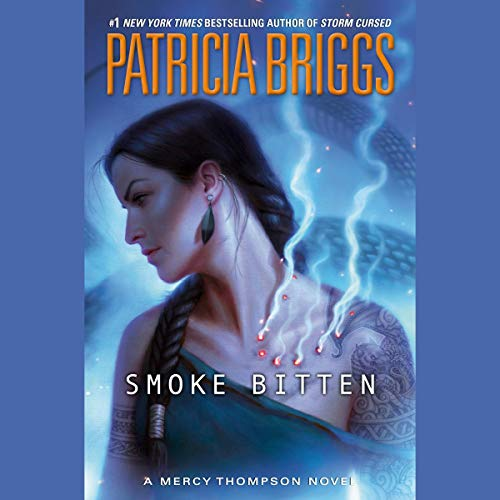 Smoke Bitten, Mercedes Thompson Book 12 - Patricia Briggs
