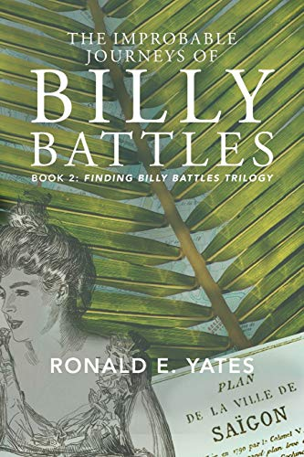 Book: The Improbable Journeys of Billy Battles by Ronald E. Yates