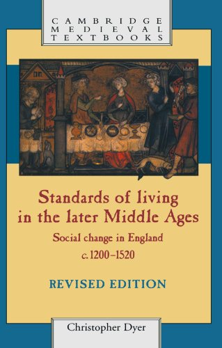 Standards of Living in the Later Middle Ages: Social Change in England c.1200-1520 (Cambridge Medieval Textbooks)