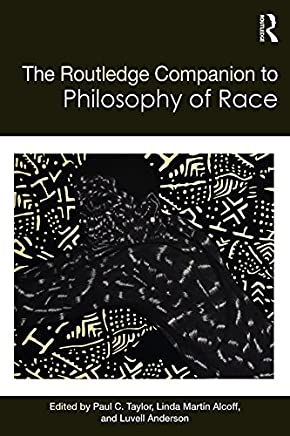 The Routledge Companion to the Philosophy of Race (Routledge Philosophy Companions) (English Edition)