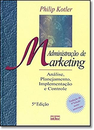 Administracao De Marketing - Analise, Planejamento, Implementacao E Co