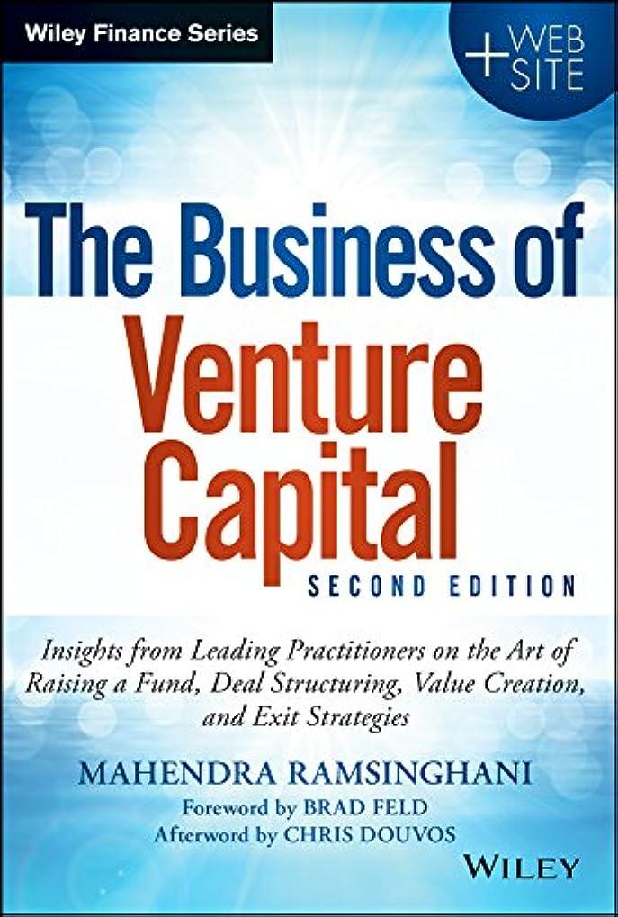 優雅な柔和謙虚なThe Business of Venture Capital: Insights from Leading Practitioners on the Art of Raising a Fund, Deal Structuring, Value Creation, and Exit Strategies (Wiley Finance) (English Edition)