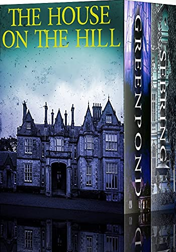 The House on the Hill: A Riveting Haunted House Mystery Boxset (English Edition)