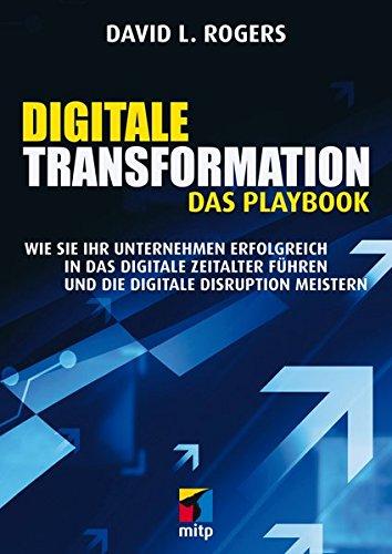 Rogers, David L.: Digitale Transformation. Das Playbook