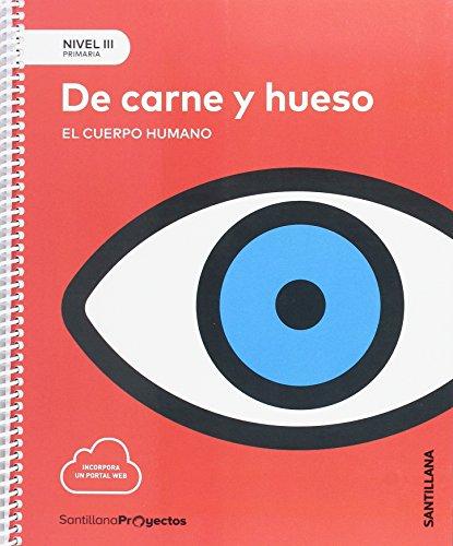 NIVEL III PRI DE CARNE Y HUESO. EL CUERPO HUMANO - 9788414106464