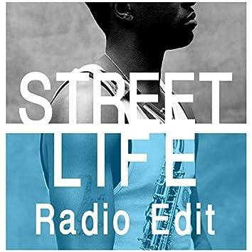 Street Life (Radio Edit)