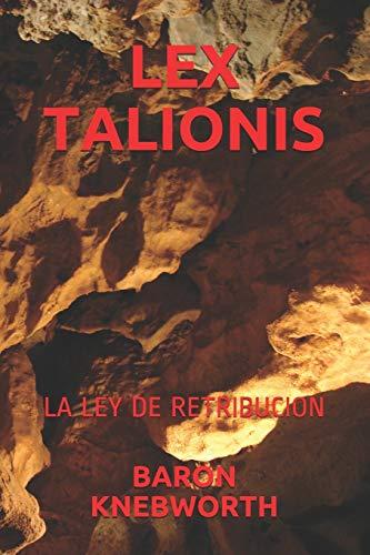 LEX TALIONIS: LA LEY DE RETRIBUCION