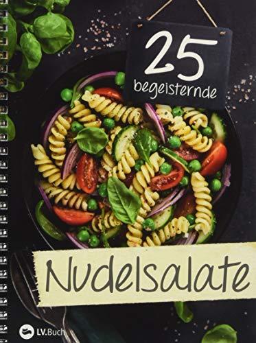 25 begeisternde Nudelsalate: Überraschend kreative Rezepte rund um die Nudel.