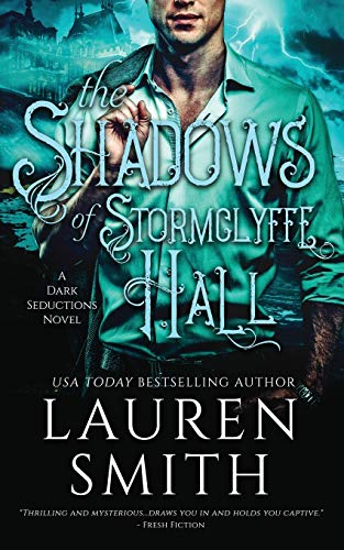 Compare Textbook Prices for The Shadows of Stormclyffe Hall: A Modern Gothic Romance The Dark Seductions Series  ISBN 9781947206342 by Smith, Lauren