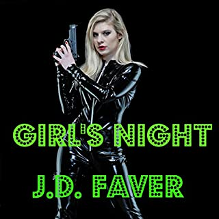 Girl's Night: A Short, Delicious Murder Spree                   By:                                                                                                                                 J.D. Faver                               Narrated by:                                                                                                                                 Julie Hoverson                      Length: 1 hr and 18 mins     12 ratings     Overall 4.1