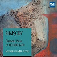 Rhapsody: Chamber Music of Richard Faith (2010-04-13)