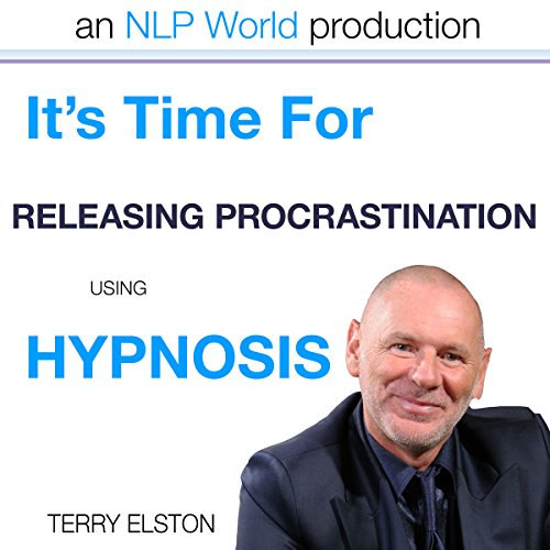 It's Time For Releasing Procrastination With Terry Elston audiobook cover art