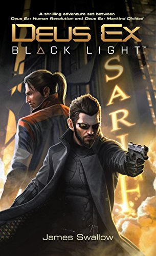 Deus Ex: Black Light (Deus Ex: Mankind Divided prequel) (English Edition)