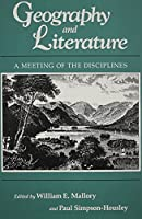 Geography & Literature: A Meeting of the Disciplines by Unknown(1989-02-01)