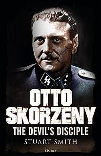 Otto Skorzeny: The Devil's Disciple