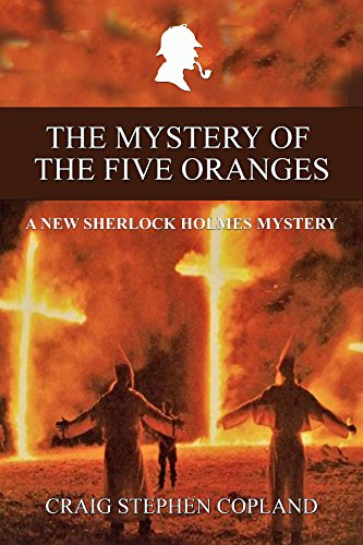 The Mystery of the Five Oranges: A New Sherlock Holmes Mystery