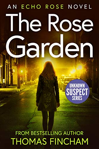 The Rose Garden: A Murder Mystery Series of Crime and Suspense (Echo Rose Book 1)