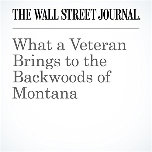 What a Veteran Brings to the Backwoods of Montana copertina