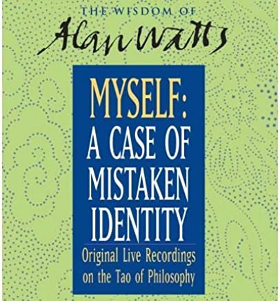 [(Myself: A Case of Mistaken Identity)] [Author: Alan W Watts] published on (July, 2005)