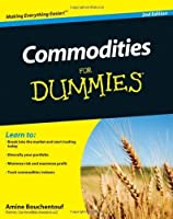 Commodities For Dummies by Amine Bouchentouf(2011-06-07)