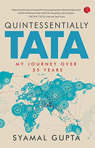Amazon.com: QUINTESSENTIALLY TATA: MY JOURNEY OVER 55 years eBook: Syamal  Gupta: Kindle Store
