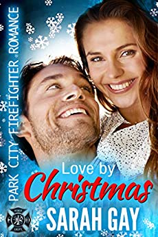 Love by Christmas: Park City Firefighter Romance by [Sarah Gay]