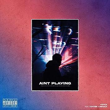 Ain't Playing (feat. Hbknick & Tonyhbk)