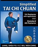 Simplified Tai Chi Chuan: 24 Postures with Applications & Standard 48 Postures