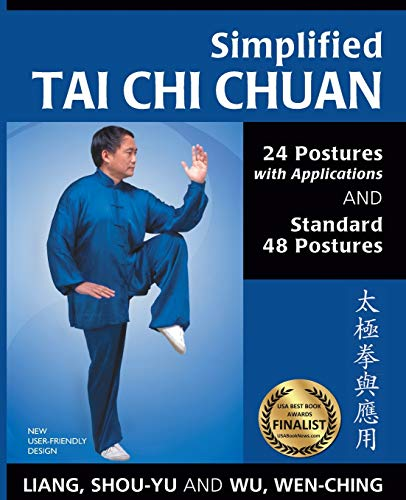 Simplified Tai Chi Chuan: 24 Postures with Applications and Standard 48 Postures: 24 Postures with Applications & Standard 48 Postures