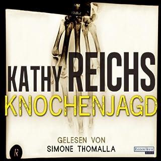 Knochenjagd     Tempe Brennan 15              Autor:                                                                                                                                 Kathy Reichs                               Sprecher:                                                                                                                                 Simone Thomalla                      Spieldauer: 7 Std. und 3 Min.     95 Bewertungen     Gesamt 3,9