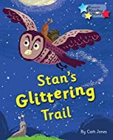 Stan's Glittering Trail: Phonics Phase 4 (Reading Stars Phonics)