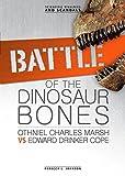 Battle of the Dinosaur Bones: Othniel Charles Marsh vs Edward Drinker Cope (Scientific Rivalries and Scandals)