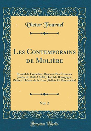 Les Contemporains de Molière, Vol. 2: Recueil de Comédies, Rares ou Peu Connues, Jouées de 1650 A...