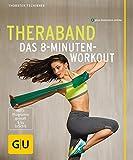 Theraband: Das 8-Minuten-Workout (GU Multimedia Körper, Geist & Seele)