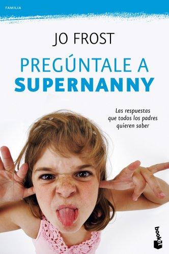 Pregúntale a Supernanny (Prácticos)