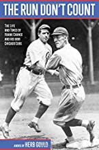 The Run Don't Count: The Life and Times of Frank Chance and his 1908 Chicago Cubs