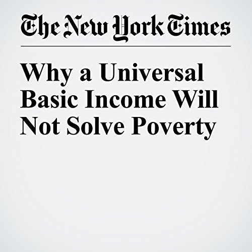 Why a Universal Basic Income Will Not Solve Poverty audiobook cover art