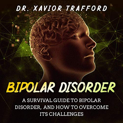 Bipolar Disorder: A Survival Guide to Bipolar Disorder, and How to Overcome Its Challenges audiobook cover art