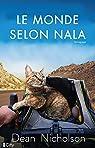 Le monde selon Nala: Un homme, un chat perdu... Un incroyable tour du monde à vélo par Nicholson