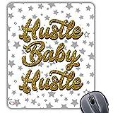 Hustle Baby Hustle Neuheit Geschenk gedruckt PC Laptop Computer Mouse Mat Pad